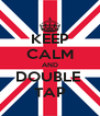 KEEP CALM AND DOUBLE  TAP - Personalised Poster A4 size