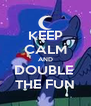 KEEP CALM AND DOUBLE  THE FUN - Personalised Poster A4 size