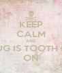 KEEP CALM AND DOUG IS TOOTH LESS ON - Personalised Poster A4 size