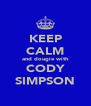 KEEP CALM and dougie with CODY SIMPSON - Personalised Poster A4 size