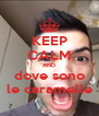 KEEP CALM AND dove sono le caramelle - Personalised Poster A4 size