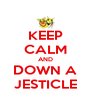 KEEP CALM AND DOWN A JESTICLE - Personalised Poster A4 size