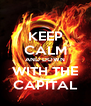 KEEP CALM AND DOWN WITH THE CAPITAL - Personalised Poster A4 size