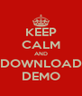 KEEP CALM AND DOWNLOAD DEMO - Personalised Poster A4 size