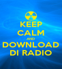 KEEP CALM AND DOWNLOAD DI RADIO - Personalised Poster A4 size