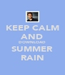 KEEP CALM AND DOWNLOAD SUMMER RAIN - Personalised Poster A4 size