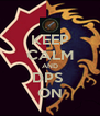 KEEP CALM AND DPS  ON - Personalised Poster A4 size