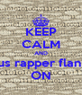 KEEP CALM AND dr vrius rapper flan calan ON - Personalised Poster A4 size