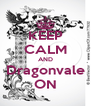 KEEP CALM AND Dragonvale ON - Personalised Poster A4 size