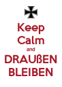 Keep Calm and DRAUßEN BLEIBEN - Personalised Poster A4 size