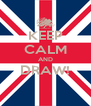 KEEP CALM AND DRAW!  - Personalised Poster A4 size