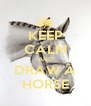 KEEP CALM AND DRAW A HORSE - Personalised Poster A4 size