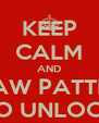 KEEP CALM AND DRAW PATTERN TO UNLOCK - Personalised Poster A4 size