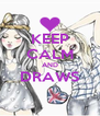 KEEP CALM AND DRAWS  - Personalised Poster A4 size