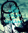 KEEP CALM AND DREAM!  - Personalised Poster A4 size