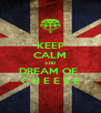 KEEP CALM AND DREAM OF  C H E E S E - Personalised Poster A4 size