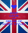 KEEP CALM AND DREAM OF HARRY STYLES - Personalised Poster A4 size
