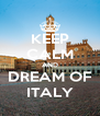 KEEP CALM AND DREAM OF ITALY - Personalised Poster A4 size