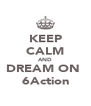 KEEP CALM AND DREAM ON  6Action - Personalised Poster A4 size