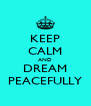 KEEP CALM AND DREAM PEACEFULLY - Personalised Poster A4 size