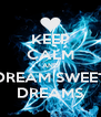 KEEP CALM AND DREAM SWEET DREAMS - Personalised Poster A4 size