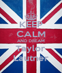 KEEP CALM AND DREAM Taylor Lautner - Personalised Poster A4 size