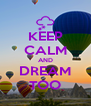 KEEP CALM AND DREAM TOO - Personalised Poster A4 size