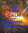 KEEP CALM AND DREAMS  COME TRUE - Personalised Poster A4 size