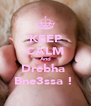 KEEP CALM And Drebha  Bne3ssa !  - Personalised Poster A4 size