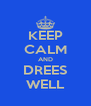 KEEP CALM AND DREES WELL - Personalised Poster A4 size