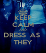 KEEP CALM AND DRESS  AS  THEY - Personalised Poster A4 size