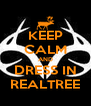 KEEP CALM AND DRESS IN REALTREE - Personalised Poster A4 size