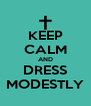 KEEP CALM AND DRESS MODESTLY - Personalised Poster A4 size