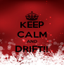 KEEP CALM AND DRIFT!!  - Personalised Poster A4 size