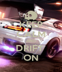 KEEP CALM AND DRIFT  ON - Personalised Poster A4 size