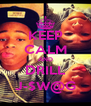 KEEP CALM AND DRILL J-$W@G - Personalised Poster A4 size