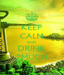 KEEP CALM AND DRINK 2MUCH - Personalised Poster A4 size