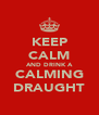 KEEP CALM AND DRINK A CALMING DRAUGHT - Personalised Poster A4 size