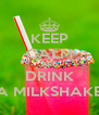 KEEP CALM AND DRINK A MILKSHAKE - Personalised Poster A4 size