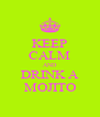 KEEP CALM AND DRINK A MOJITO - Personalised Poster A4 size