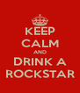 KEEP CALM AND DRINK A ROCKSTAR - Personalised Poster A4 size