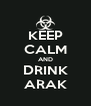 KEEP CALM AND DRINK ARAK - Personalised Poster A4 size