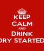 KEEP CALM AND DRINK BECAUSE NO GOOD STORY STARTED WITH EATING A SALAD - Personalised Poster A4 size