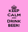 KEEP CALM AND DRINK BEER! - Personalised Poster A4 size