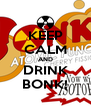 KEEP CALM AND DRINK BONK! - Personalised Poster A4 size