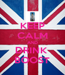 KEEP CALM AND DRINK  BOOST - Personalised Poster A4 size