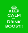 KEEP CALM AND DRINK BOOST!! - Personalised Poster A4 size