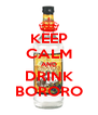 KEEP CALM AND DRINK BORORO - Personalised Poster A4 size