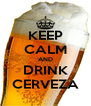KEEP CALM AND DRINK CERVEZA - Personalised Poster A4 size