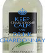 KEEP CALM AND DRINK CHARDONNAY - Personalised Poster A4 size